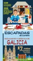 GUIA GASTRO-TURISTICA DE GALICIA (ESCAPADAS DE CUCHARA) - 9788415847434 - VV.AA.