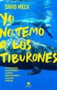 yo no temo a los tiburones (ebook)-david meca-9788416253234