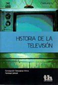 HISTORIA DE LA TELEVISIÓN - 9788416349234 - CONCEPCION CASCAJOSA VIRINO