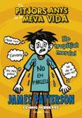 ELS PITJORS ANYS DE LA MEVA VIDA 7. HE TREPITJAT MERDA - 9788416520534 - JAMES PATTERSON
