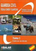 GUARDIA CIVIL: ESCALA CABOS Y GUARDIAS: TOMO I: CIENCIAS JURIDICAS - 9788416576234 - VV.AA.