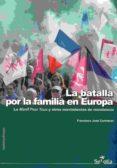 LA BATALLA POR LA FAMILIA EN EUROPA - 9788416921034 - FRANCISCO JOSE CONTRERAS