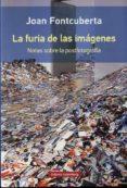 LA FURIA DE LAS IMAGENES - 9788417088934 - JOAN FONTCUBERTA