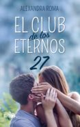 el club de los eternos 27 (ebook)-alexandra roma-9788417114534