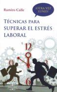 TECNICAS PARA SUPERAR EL ESTRES LABORAL - 9788417168834 - RAMIRO CALLE