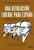 UNA REVOLUCION LIBERAL PARA ESPAÑA - 9788423418534 - JUAN RAMON RALLO