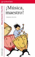 ¡MUSICA MAESTRO! (PREMIO NACIONAL DE LITERATURA INFANTIL Y JUVENI L DEL MINISTERIO DE CULTURA) - 9788424686734 - MIQUEL DESCLOT