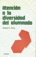 ATENCION A LA DIVERSIDAD DEL ALUMNADO - 9788427710634 - MARGARET WANG