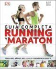 GUIA COMPLETA RUNNING Y MARATON - 9788428216234 - VV.AA.