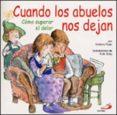 CUANDO LOS ABUELOS NOS DEJAN: COMO SUPERAR EL DOLOR - 9788428524834 - VICTORIA RYAN