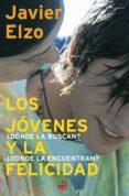LOS JOVENES Y LA FELICIDAD - 9788428815734 - JAVIER ELZO