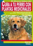 CURA A TU PERRO CON PLANTAS MEDICINALES - 9788430543434 - VV.AA.