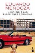 MAURICIO O LAS ELECCIONES PRIMARIAS - 9788432232534 - EDUARDO MENDOZA