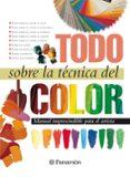 TODO SOBRE LA TECNICA DEL COLOR - 9788434222434 - VV.AA.