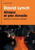 ATRAPA EL PEZ DORADO (EBOOK) - 9788439729334 - DAVID LYNCH