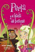 PERLA Y EL HADA DEL BOSQUE - 9788448832834 - WENDY HARMER