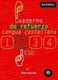 CUADERNO DE REFUERZO: ESO LENGUA CASTELLANA (2º ESO) - 9788448917234 - VV.AA.