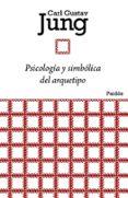 PSICOLOGIA Y SIMBOLICA DEL ARQUETIPO - 9788449326134 - MANUEL GIMENEZ