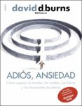 adiós, ansiedad (ebook)-david d. burns-9788449327834
