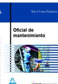 OFICIAL DE MANTENIMIENTO: TEST Y CASOS PRACTICOS - 9788466572934 - VV.AA.