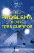 EL PROBLEMA DE LOS TRES CUERPOS (TRILOGIA DE LOS TRES CUERPOS 1) - 9788466659734 - CIXIN LIU