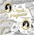 ORGULLO Y PREJUICIO: CLASICOS PARA COLOREAR - 9788469606834 - JANE AUSTEN