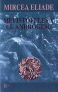 MEFISTOFELES Y EL ANDROGINO - 9788472454934 - MIRCEA ELIADE