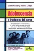 ADOLESCENCIA Y TRASTORNOS DEL COMER, GUIA  PARA UN TIEMPO DE CAMB IO, PARA ADOLESCENTES, PADRES Y EDUCADORES - 9788474328134 - DIANA GUELAR