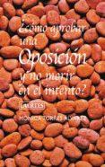 COMO APROBAR UNA OPOSICION Y NO MORIR EN EL INTENTO - 9788475846934 - MONICA TORRES ALVAREZ