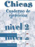 CHICOS CHICAS. CUADERNO DE EJERCICIOS (NIVEL 2) - 9788477117834 - NURIA SALIDO GARCIA