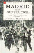MADRID EN LA GUERRA CIVIL, LOS PROTAGONISTAS (VOL. II) - 9788477370734 - PEDRO MONTOLIU