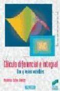 CALCULO DIFERENCIAL E INTEGRAL. UNA Y VARIAS VARIABLES - 9788477385134 - MARIANO SOLER DORDA