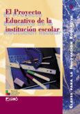 EL PROYECTO EDUCATIVO DE LA INSTITUCION ESCOLAR - 9788478272334 - VV.AA.