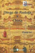 DIEGO DE PANTOJA Y CHINA - 9788478847334 - ZHANG KAI
