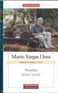 OBRAS COMPLETAS DE MARIO VARGAS LLOSA. VOLUMEN V: NOVELAS (2000-2006) - 9788481095234 - MARIO VARGAS LLOSA