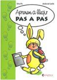 aprenem a llegir pas a pas-amelia del castillo-9788484124634