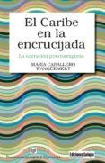el caribe en la encrucijada: la narracion puertorriqueña-maria caballero wanguemert-9788484897934