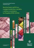 instituciones políticas, comportamientos sociales y atraso económico en españa (1580-2000) (ebook)-francisco comin-ricardo j. hernandez-9788490127834