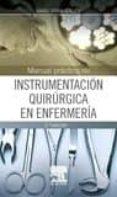 MANUAL PRACTICO DE INSTRUMENTACION QUIRURGICA EN ENFERMERIA (2ª ED.) - 9788490228234 - I. SERRA GUILLEN