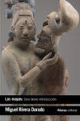 los mayas: una breve introducción-miguel rivera dorado-9788491812234