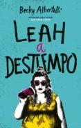 LEAH A DESTIEMPO - 9788492918034 - BECKY ALBERTALLI