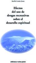 EFECTOS DEL USO DE LAS DROGAS RECREATIVAS SOBRE EL DESARROLLO ESP IRITUAL - 9788493459734 - AURELIA LOUISE JONES
