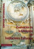 EVALUACIÓN DE LA EFICIENCIA DE INSTITUCIONES CULTURALES - 9788493832834 - VV.AA.