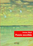 POESIA ESCOLLIDA - 9788494547034 - LLORENÇ MOYA