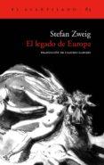 EL LEGADO DE EUROPA - 9788496136434 - STEFAN ZWEIG