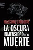 LA OSCURA INMENSIDAD DE LA MUERTE - 9788496580534 - MASSIMO CARLOTTO