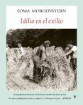 IDILIO EN EL EXILIO - 9788496601734 - SOMA MORGENSTERN