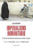 IMPERIALISMO HUMANITARIO: EL USO DE LOS DERECHOS HUMANOS PARA VEN DER LA GUERRA (EL VIEJO TOPO) - 9788496831834 - JEAN BRICMONT