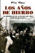 LOS AÑOS DE HIERRO - 9788497346634 - PIO MOA
