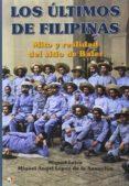 LOS ÚLTIMOS DE FILIPINAS - 9788497391634 - MIGUEL LEIVA
